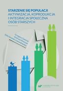Starzenie się populacji. Aktywizacja, koprodukcja i integracja społeczna osób starszych