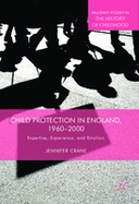 Child Protection in England, 1960–2000