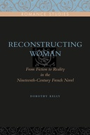 Reconstructing Woman: From Fiction to Reality in the Nineteenth-Century Novel