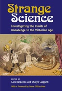 Strange Science: Investigating the Limits of Knowledge in the Victorian Age