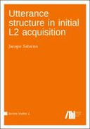 Utterance structure in initial L2 acquisition