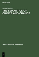 The Semantics of Choice and Chance