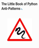 The Little Book of Python Anti-Patterns and Worst Practice