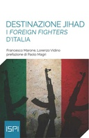 Destinazione Jihad. I foreign fighters d'Italia