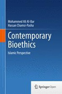 Contemporary Bioethics: Islamic Perspective
