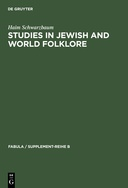 Studies in Jewish and World Folklore