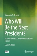 Who Will Be the Next President?: A Guide to the U.S. Presidential Election System