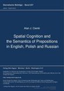 Spatial Cognition and the Semantics of Prepositions in English, Polish and Russian