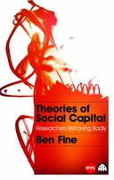 Theories of Social Capital : Researchers Behaving Badly