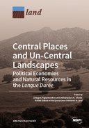 Central Places and Un-Central Landscapes. Political Economies and Natural Resources in the Longue Durée