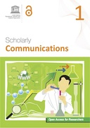 Open Access for Researchers 1: Scholarly Communications