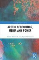Arctic Geopolitics, Media and Power