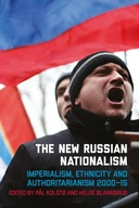 The New Russian Nationalism: Imperialism, Ethnicity and Authoritarianism 2000–2015