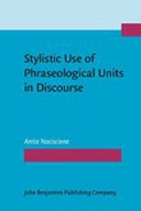 Stylistic Use of Phraseological Units in Discourse