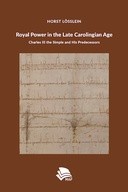 Royal Power in the Late Carolingian Age