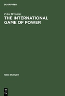 The International Game of Power: Past, Present and Future