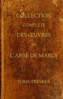 Collection complète des oeuvres de l'Abbé de Mably, Volume 1 (of 15)