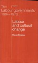 The Labour governments, 1964-70, volume 1: Labour and cultural change