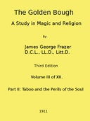 The Golden Bough: A Study in Magic and Religion (Third Edition, Vol. 03 of 12)