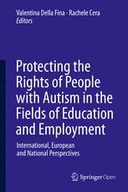 Protecting the Rights of People with Autism in the Fields of Education and Employment: International, European and National Perspectives