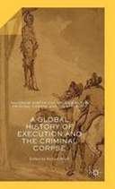 Chapter 3: 'The Gibbet in the Landscape: Locating the Criminal Corpse in Mid-Eighteenth-Century England' from book: A Global History of Execution and the Criminal Corpse