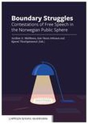 Boundary Struggles : Contestations of Free Speech in the Norwegian Publis Sphere