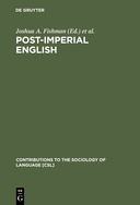 Post-Imperial English: Status Change in Former British and American Colonies, 1940-1990