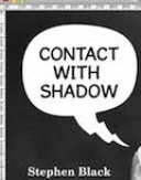 Contact With Shadow