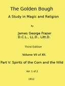 The Golden Bough: A Study in Magic and Religion (Third Edition, Vol. 07 of 12)