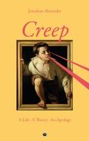 Creep: A Life, A Theory, an Apology