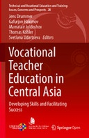 Vocational Teacher Education in Central Asia: Developing Skills and Facilitating Success