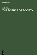 The Science of Society: Toward an Understanding of the Life and Work of Karl August Wittfogel
