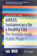 AiREAS: Sustainocracy for a Healthy City: The Invisible made Visible Phase 1