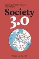Society 3.0: Mastering the Global Transition on Our Way to the Next Step in Human Evolution