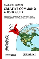 Creative Commons: a User Guide