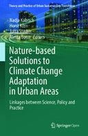 Nature-Based Solutions to Climate Change Adaptation in Urban Areas: Linkages between Science, Policy and Practice