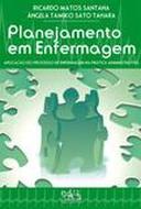 Planejamento em Enfermagem : aplicação do processo de enfermagem na prática administrativa