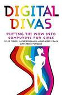 Digital Divas: Putting the Wow into Computing for Girls