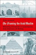 (Re-)Framing the Arab/Muslim