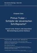 Primus Truber - Schoepfer der slovenischen Schriftsprache?