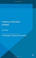 A History of Self-Harm in Britain : A Genealogy of Cutting and Overdosing