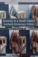Security in a Small Nation: Scotland, Democracy, Politics