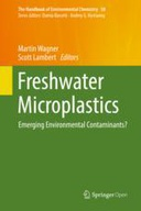 Freshwater Microplastics : Emerging Environmental Contaminants?