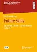 Future Skills  : Lernen der Zukunft - Hochschule der Zukunft