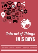 Internet of Things in Five Days