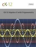 CK-12 Algebra II with Trigonometry