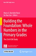 Building the Foundation: Whole Numbers in the Primary Grades: The 23rd ICMI Study
