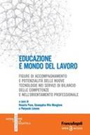 Educazione e mondo del lavoro. Figure di accompagnamento e potenzialità delle nuove tecnologie nei servizi di bilancio delle competenze e nell'orientamento professionale