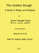 The Golden Bough: A Study in Magic and Religion (Third Edition, Vol. 06 of 12)