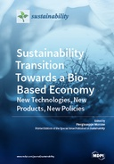 Sustainability Transition Towards a Bio-Based Economy: New Technologies, New Products, New Policies